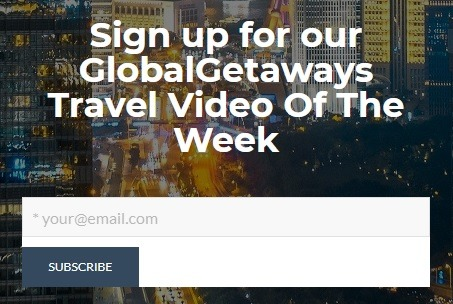 GLOBALGETAWAYS SUBSCRIBE FORM